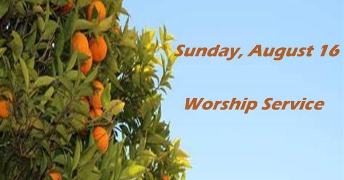 Sunday, August 16 Worship Service image