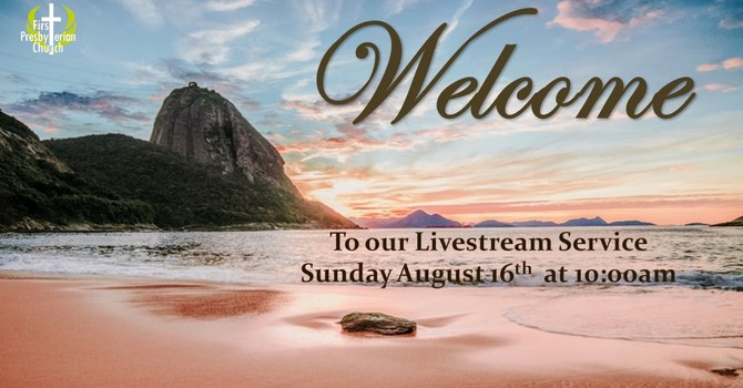Sunday August 16 Livestream Service
