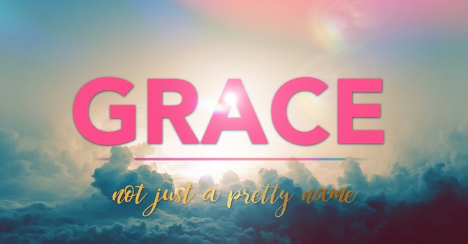 Grace - Not Just A Pretty Name image