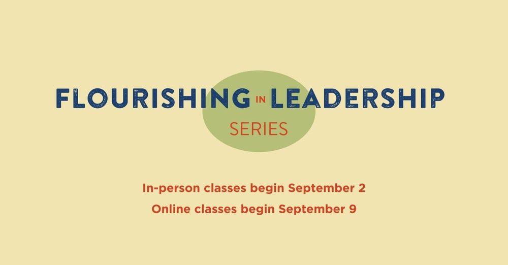 Flourishing in Leadership Series