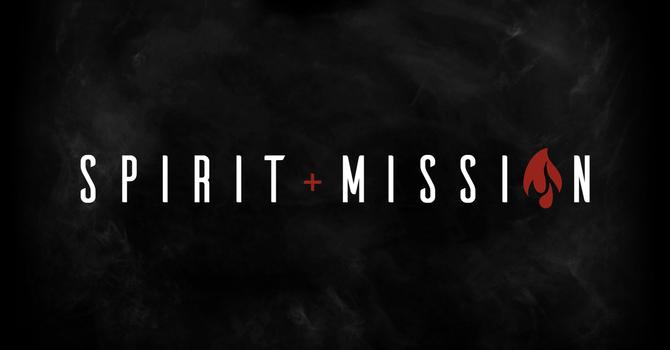 Spirit + Mission Recap