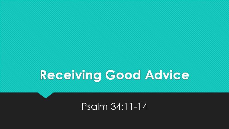 Receiving Good Advice