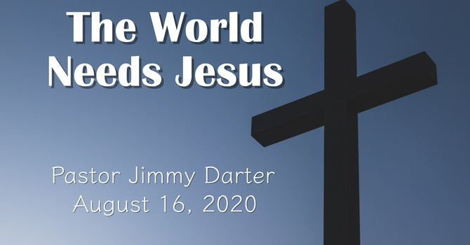 The World Needs Jesus
