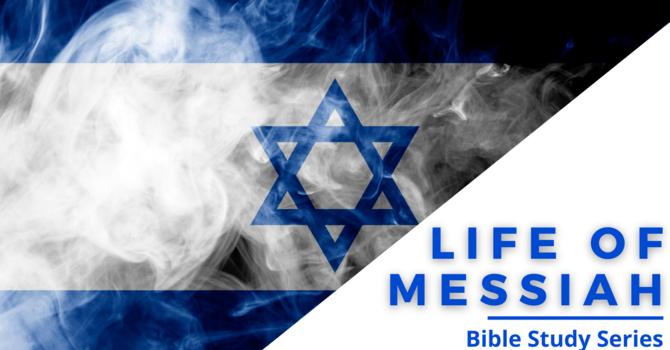 Life of Messiah, Part 6
