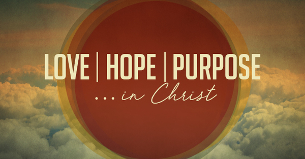 Love, Hope, Purpose