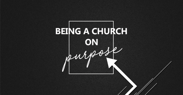 Being a Church on Purpose