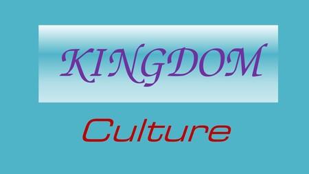 KINGDOM | culture