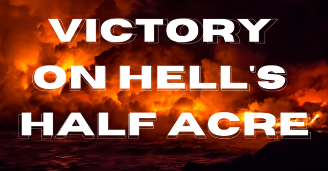 Victory on Hell's Half Acre