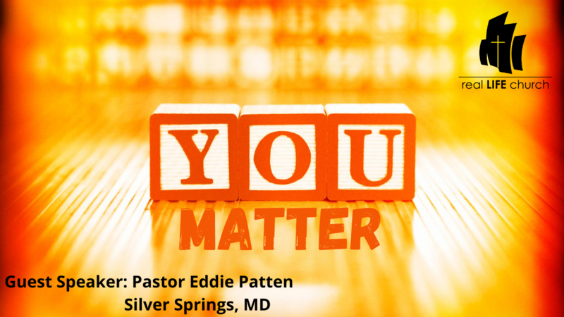 You Matter - Speaker: Pastor Eddie Patten