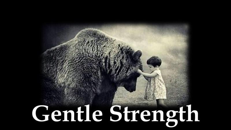 Gentle Strength