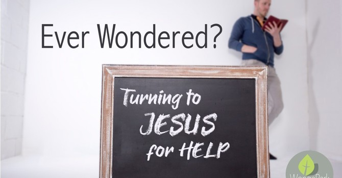 What Does it Look Like to Turn to Jesus for Help