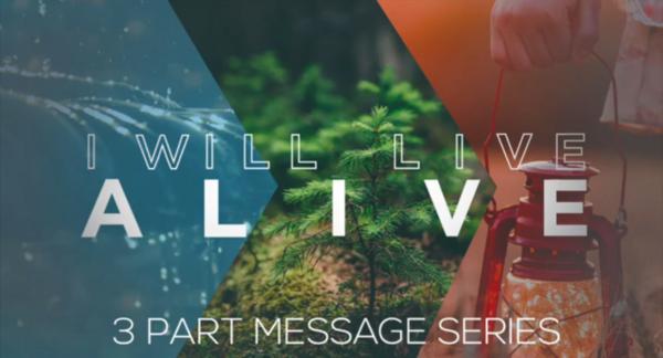 I Will Live Alive