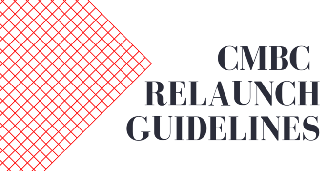 CMBC Relaunch Guidelines