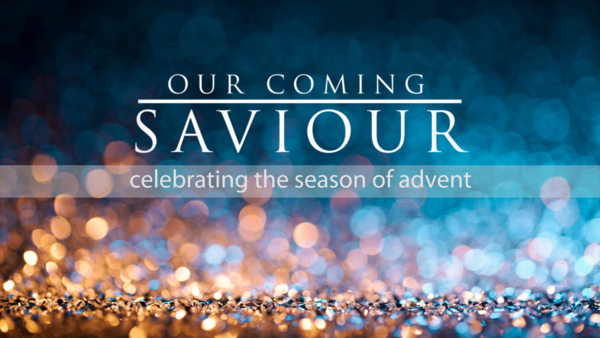advent | our coming saviour