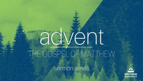 advent | The Gospel of Matthew
