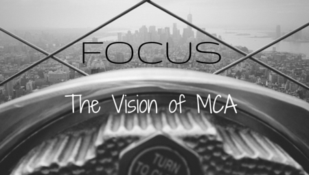 Focus: The Vision of MCA
