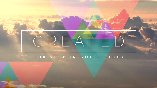 Created - Our View In God's Story