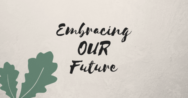 Embracing Our Future: Building Campaign and Vision
