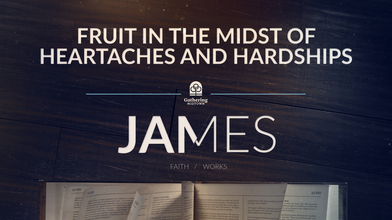 Fruit in the Midst of Heartaches and Hardships