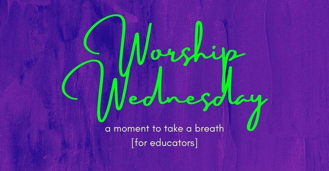Worship Wednesday | A Prayer for Educators image