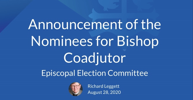Nominees for Bishop Coadjutor