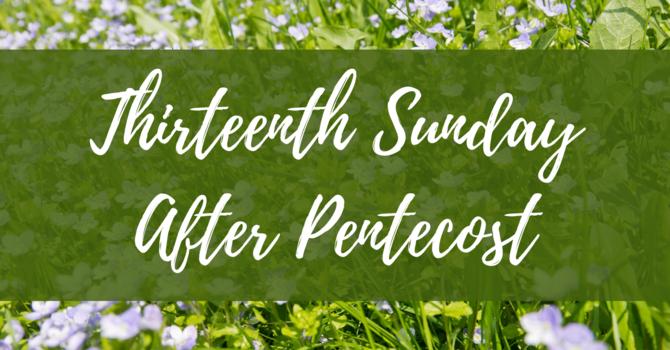 Thirteenth Sunday After Pentecost