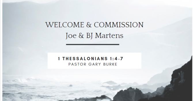 Welcome & Commission Joe & BJ Martens