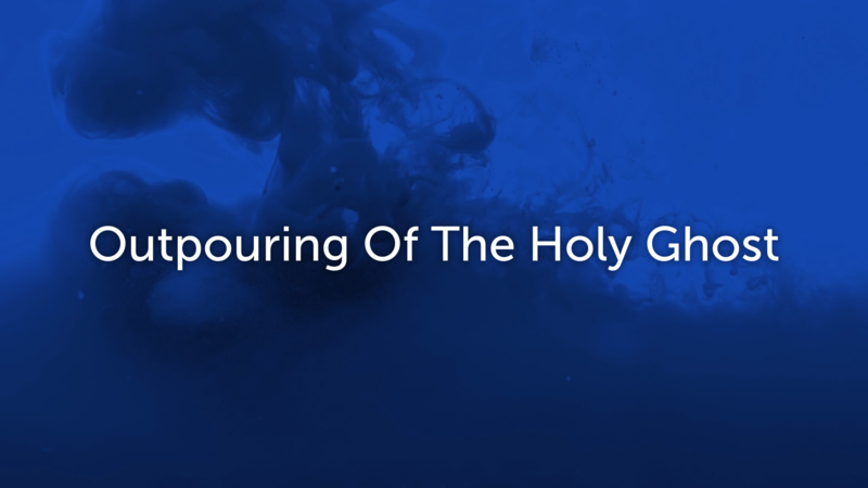 Outpouring Of The Holy Ghost