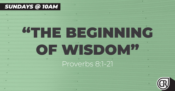 The Beginning of Wisdom - Part 12