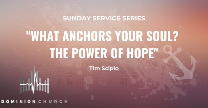 What Anchors Your Soul? The Power Of Hope
