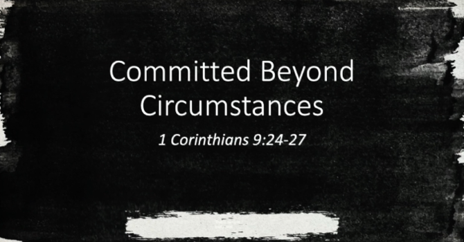 Committed Beyond Circumstances