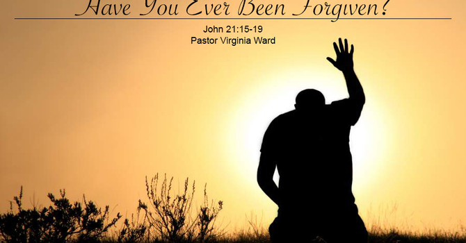Have You Ever Been Forgiven?