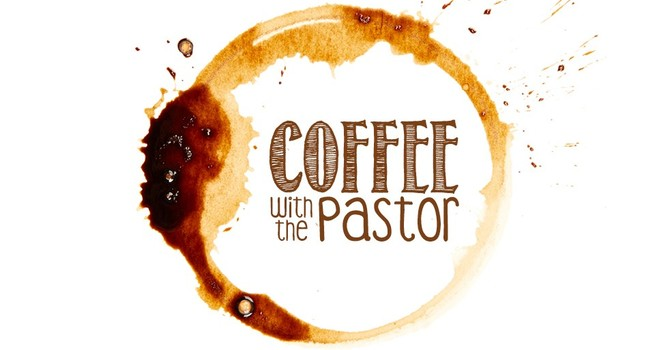Coffee with the Pastor