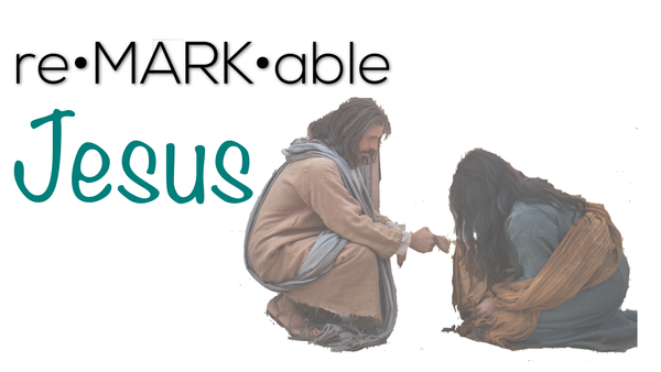 re•MARK•able Jesus.  The Man, The Mission & The Calling