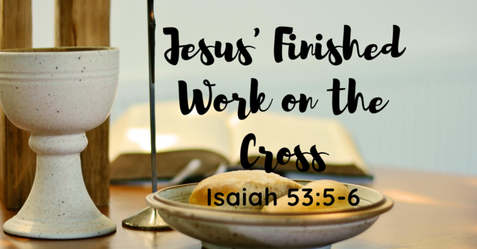 Jesus' Finished Work on the Cross