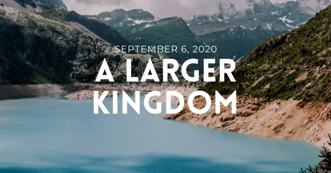 A Larger Kingdom