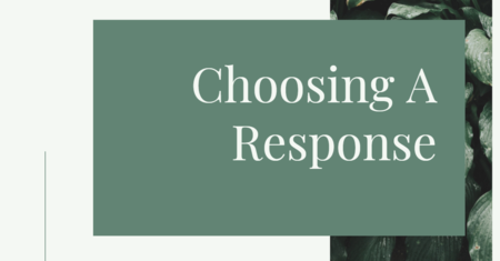 Choosing A Response