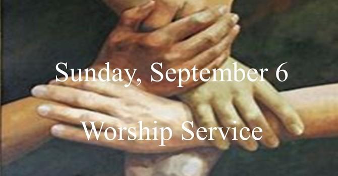 Sunday, September 6 Worship Service image