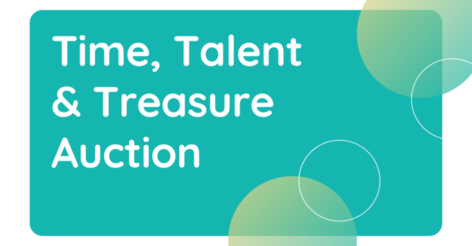 Time, Talent and Treasure Auction image