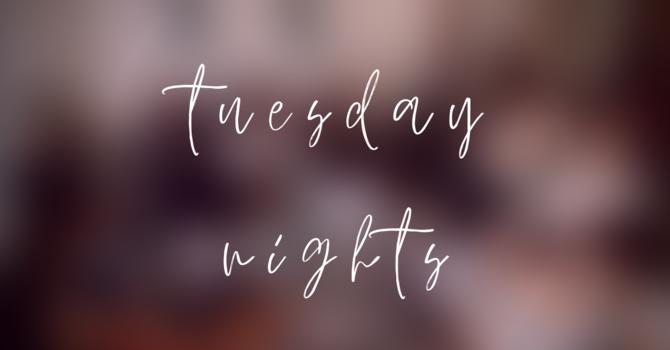 Tuesday Nights