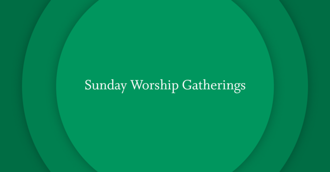 Sunday Worship Gathering