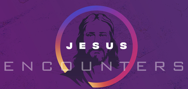 Jesus Encounters