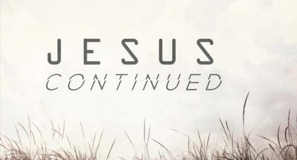 Jesus Continued