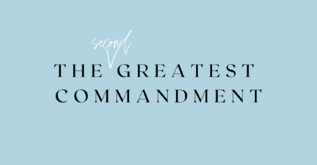 The Second Greatest Commandment
