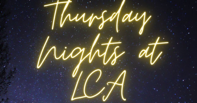 Thursday Nights at LCA image