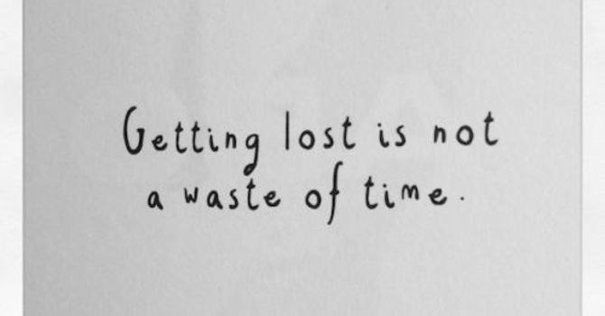 Getting Lost Makes a Big Difference