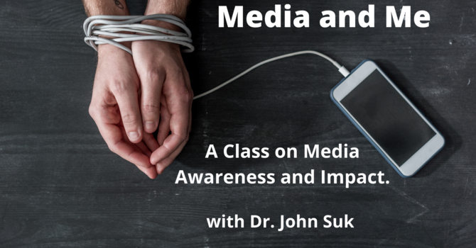 Media and Me with Dr. John Suk