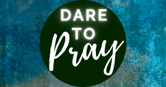 Dare to Pray 2 - When God Says No