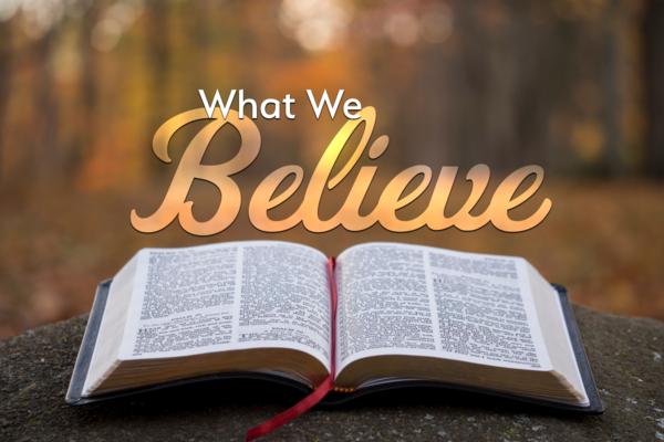 What We Believe