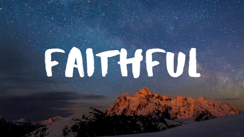 A Faithful & Powerful God